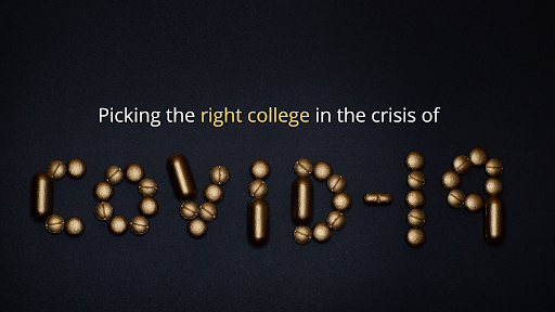 Picking the right college in the crisis of COVID – 19