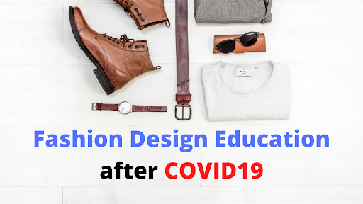 Fashion Design Education After Covid19 Eduaspirant
