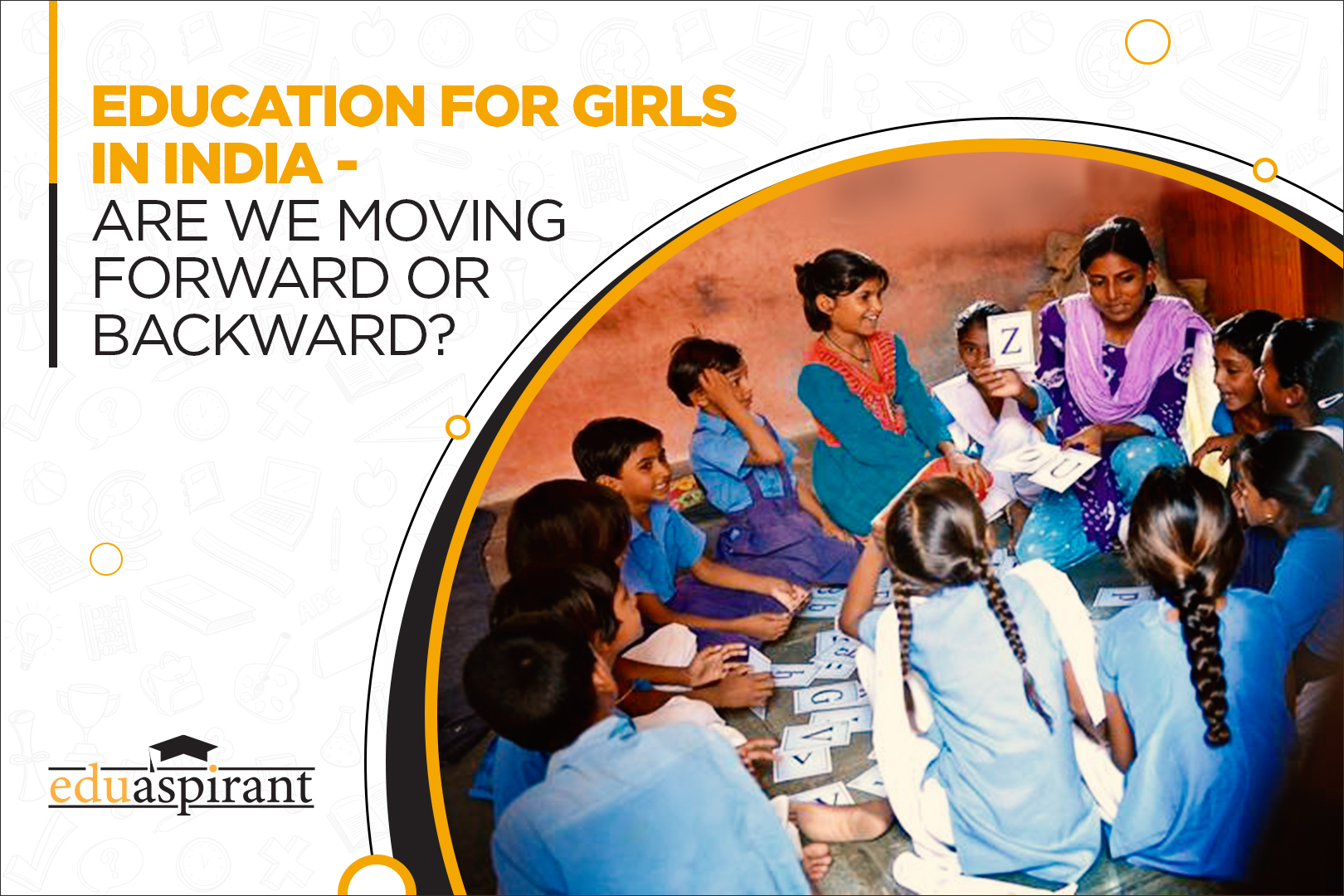 Girl Education in India is a right, but are the girls studying?