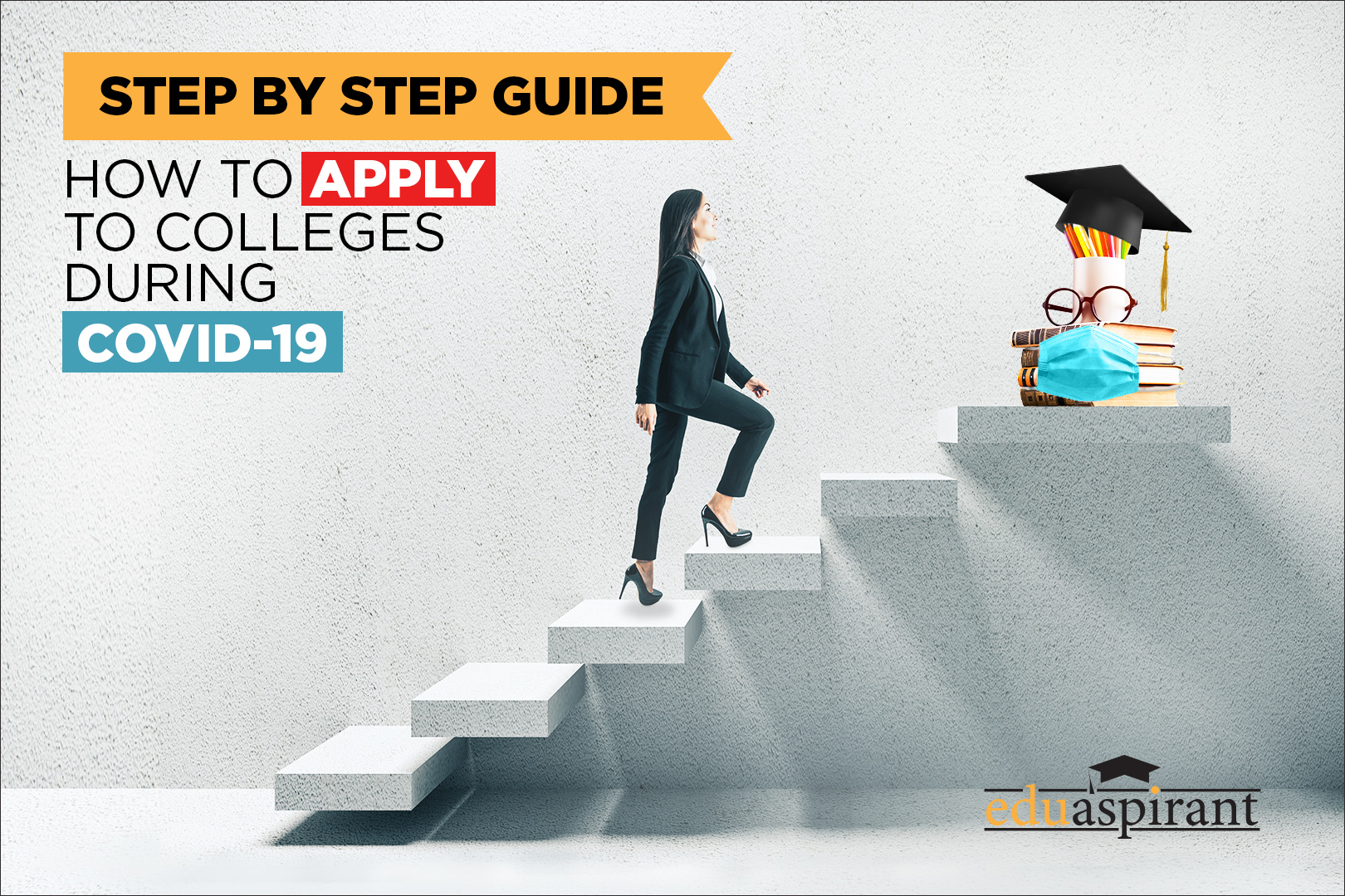 Your Step by Step Guide to the College Application Process during the Pandemic