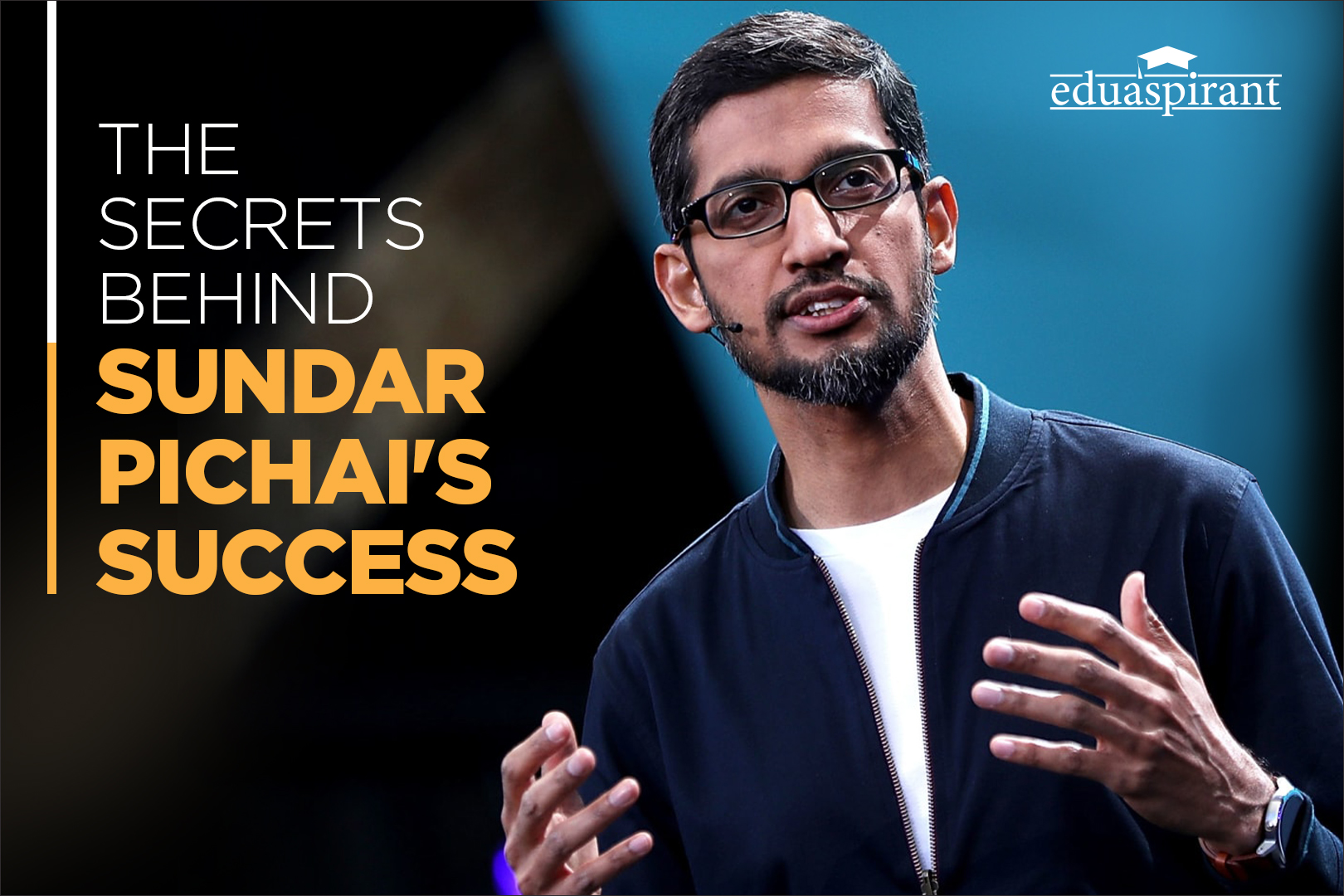 The success story of Sundar Pichai – Life Lessons to learn from Boss Man!