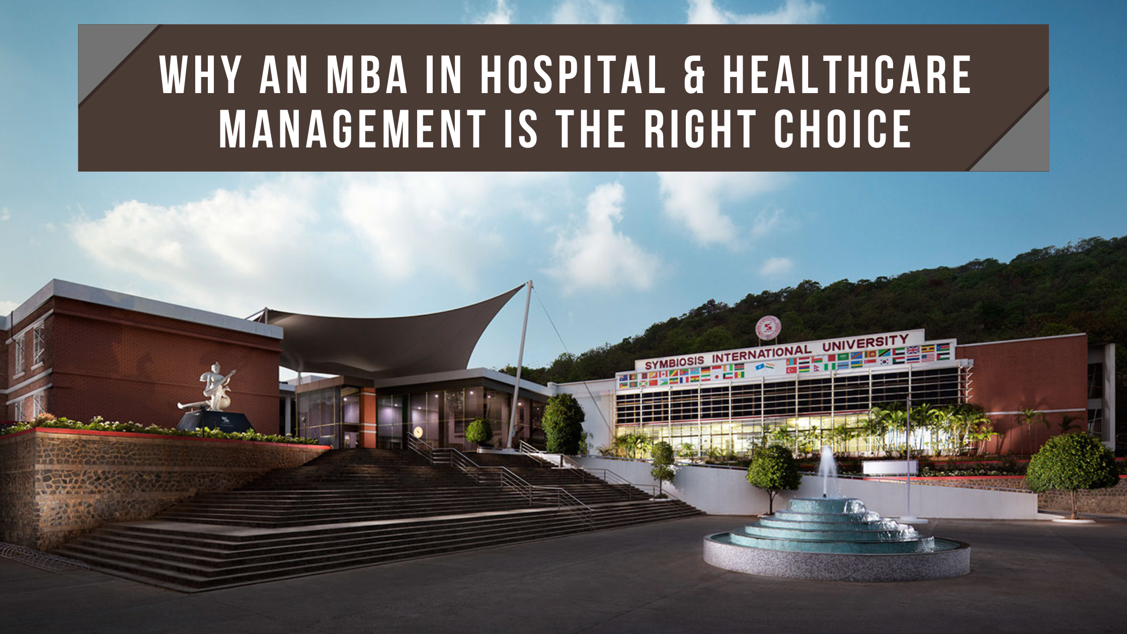Why an MBA in Hospital & Healthcare Management Is The Right Choice